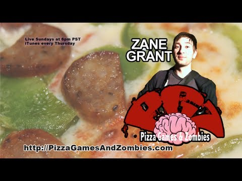Zane Grant on Pizza Games and Zombies