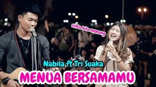 Download lagu MENUA BERSAMAMU - TRISUAKA FT NABILA (LIRIK) LIVE AKUSTIK - PENDOPO LAWAS