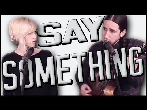 Say Something - Gianni And Sarah Of Walk Off The Earth video