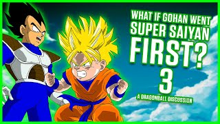 WHAT IF GOHAN WENT SUPER SAIYAN FIRST? PART 3 | MasakoX