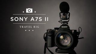 MY SONY A7SII VIDEO TRAVEL RIG