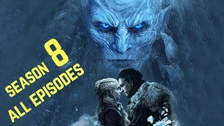 (GOT) Season 8 Complete Plot (E1-Finale) Prediction | Theories