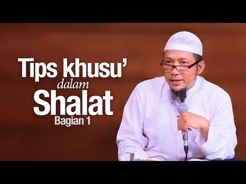 Pengajian Islam: Tips Khusyu' Dalam Shalat (Bagian 1) - Ustadz Sufyan Bafin Zen