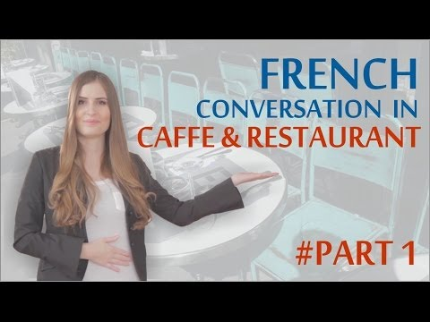 Learn Basic French: First week in Paris - French in Cafe and Restaurant Part 1