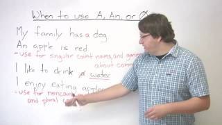 Grammar - Articles - When to use A, AN, or no article