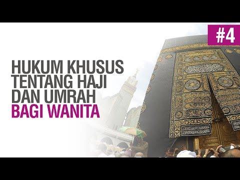 Hukum Khusus Haji dan Umrah Bagi Wanita #4  -Ustadz Ahmad Zainuddin Al-Banjary