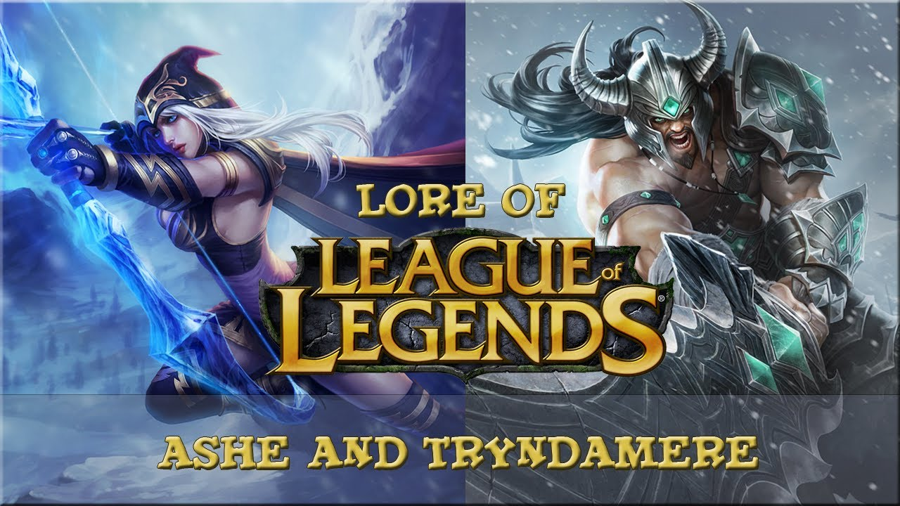 Lore Of League Of Legends Part 56 Ashe And Tryndamere
