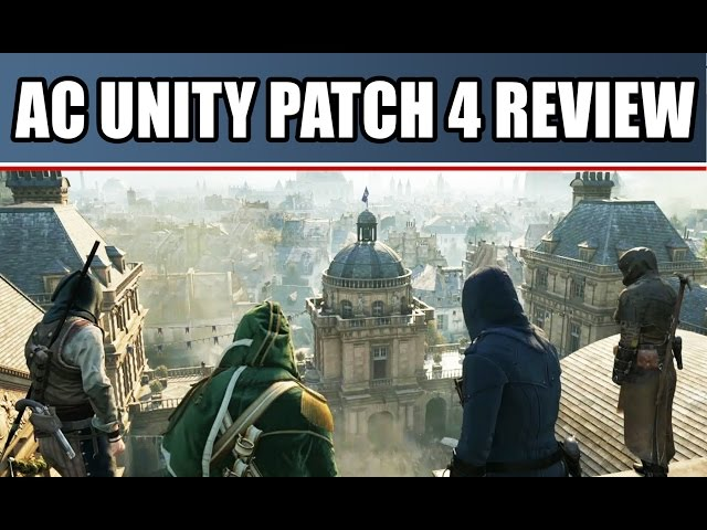 Assassin's Creed Unity News: Patch 4 Review! Frame Rate Fixed? Dead Kings DLC (AC Unity Gameplay)