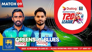 Match 9   Greens vs Blues   Dialog-SLC Invitational T20 League 2021