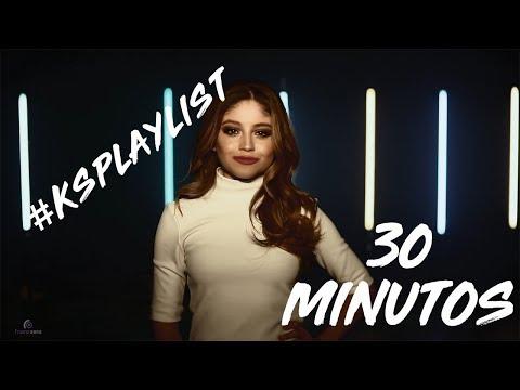 Karol Sevilla I 30 Minutos de Musica I #KsPlayList