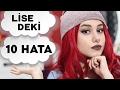 LİSEDE YAPMAMANIZ GEREKEN 10 ŞEY!