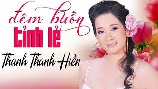 Thanh Thanh Hiền - Giọng ca Nhạc Vàng Hay Nhất - Liên khúc Đêm Buồn Tỉnh Lẻ