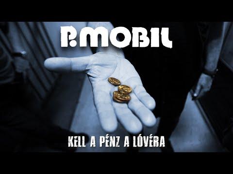 P.Mobil - Kell a pénz a lóvéra (Hivatalos videoklip - 2021.) - dalszöveggel