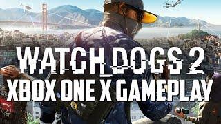 Watch Dogs 2 Xbox One X Gameplay