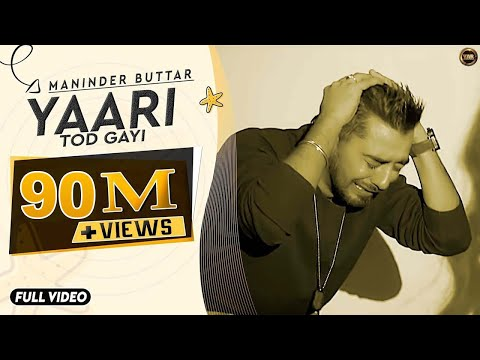 Yaari | Maninder Buttar | Sharry Mann | Full Music Video | Blockbuster...