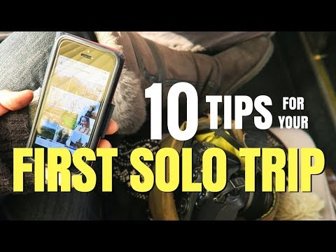 10 TIPS FOR PLANNING YOUR FIRST SOLO TRIP