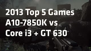 2013 Top 5 Games: AMD A10-7850K APU vs. Core i3 + GT 630