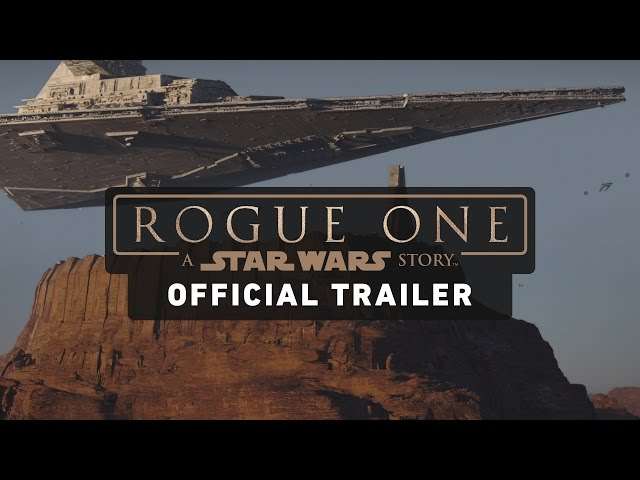 Rogue One A Star Wars Story Trailer Official
