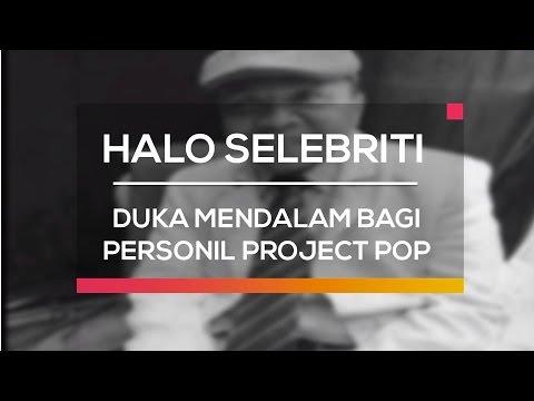 download lagu Duka Mendalam Bagi Personil Project Pop - Halo Selebriti gratis