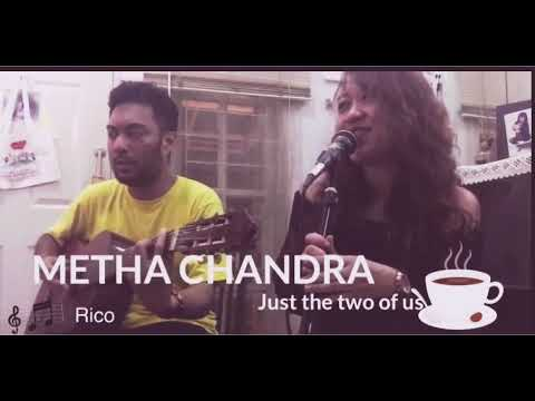 Download METHA CHANDRA - JUST  THE TWO OF US -  COVER  Mp4 baru