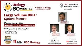 "Urology 60 Minutes - Episode 12 -""Large volume BPH- option in 2020"""