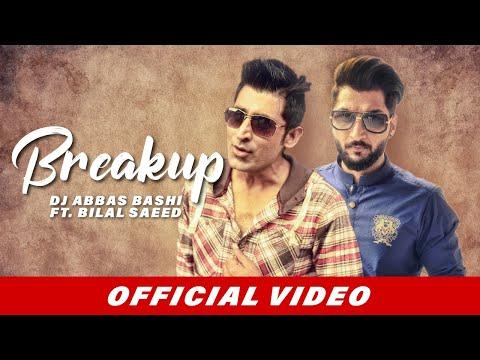 Breakup | Dj Abbas Bashi | Bilal Saeed | Brand New Song | Beyond Records video