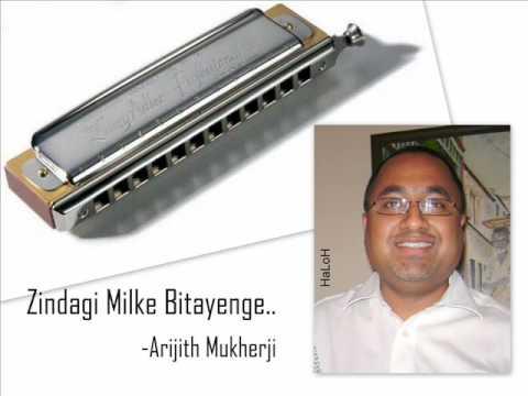 Zindagi milke bitayenge-Arijit Mukherji