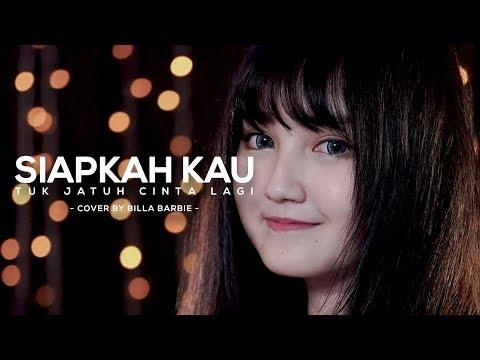 download lagu Billa Barbie - Siapkah Kau Tuk Jatuh Cinta Lagi by Hivi ( Cover ) gratis