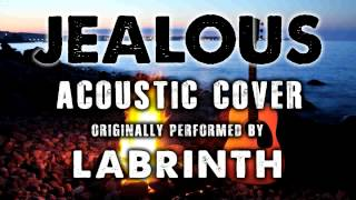 """""""JEALOUS"""" BY LABRINTH (ACOUSTIC GUITAR COVERS) - ACH"""