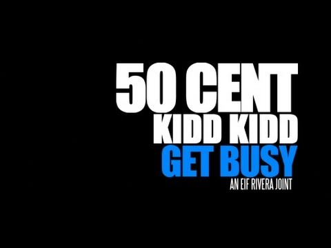 50 Cent - Get Busy (Ft. Kidd Kidd / Official Music Video)
