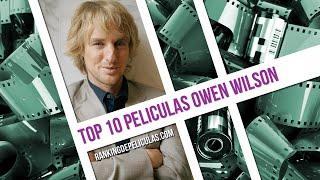 Las 10 Mejores Peliculas De Owen Wilson
