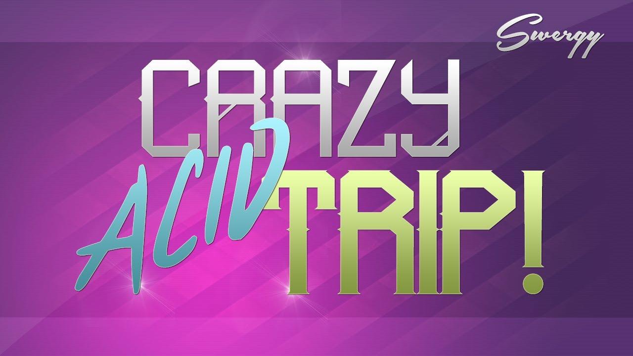 Acid Trip Experience Crazy Acid Trip Experience
