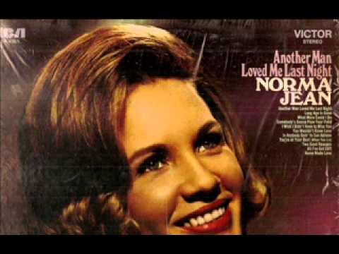 Norma Jean - Another Man Loved Me Last Night