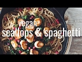 VEGAN SCALLOPS & SPAGHETTI | hot for food