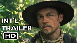 The Lost City of Z Official International Trailer #1 (2017) Tom Holland Action Movie HD