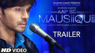 AAP SE MAUSIIQUII Trailer | Himesh Reshammiya | Latest Album | Releasing Soon | T-Series