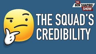"""The Squad"" Has A Credibility Problem"