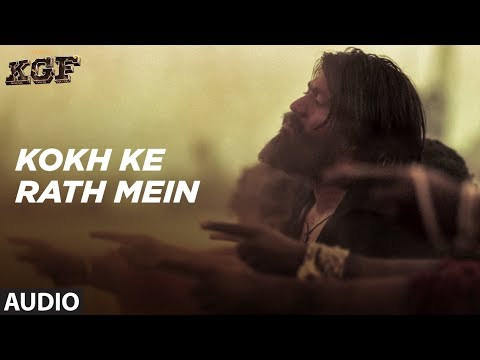 Kokh Ke Rath Mein Full Audio Song |  KGF | Yash | Srinidhi Shetty | Ravi Basrur | Tanishk Bagchi
