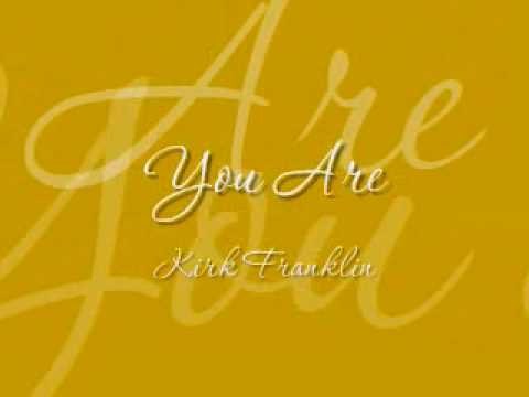 Kirk Franklin - You Are Music Videos
