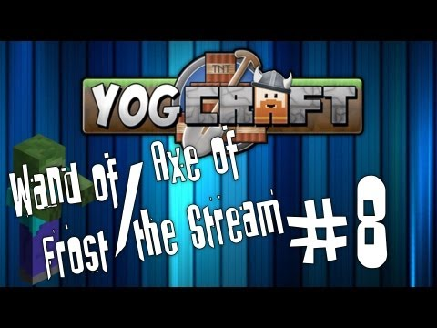 Yogcraft Adventures #8 - Wand of Frost & Axe of the Stream