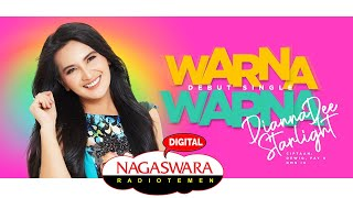 Dianna Dee Starlight - Warna Warna ( Radio Release NAGASWARA)