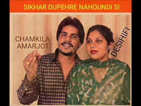 Sikhar Dupehre Nahoundi Si - Amar Singh Chamkila & Amarjot