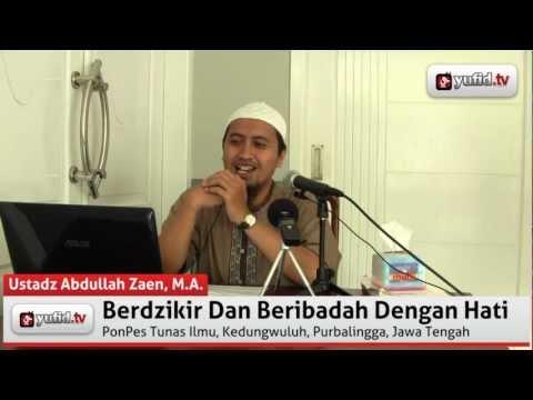 Tausiyah Islam: Berdzikir Dan Beribadah Dengan Hati