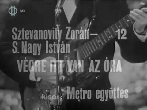 Zorán Sztevanovity With Metro Együttes - Végre Itt Van Az óra - 1967