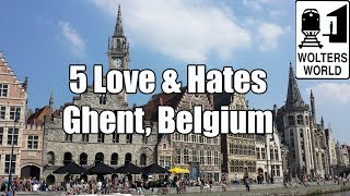 Visit Ghent - 5 Things You Will Love & Hate About Gent, Belgium