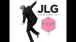 Juan Luis Guerra - Colección Cristiana (Full Album)