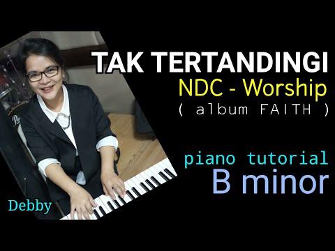 TAK TERTANDINGI - NDC Worship - PIANO TUTORIAL ( B minor )