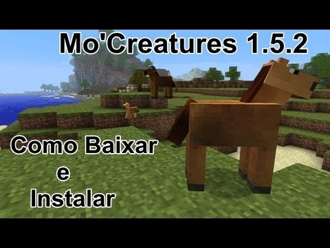 Como Baixar e Instalar o Mod Mo'Creatures Para Minecraft 1.5.2