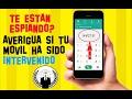 Cómo SABER Si Mi TELÉFONO Está INTERVENIDO | SABER Si Te VIGILAN | TRIANGULACION De ANTENAS