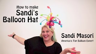 How To Make a Balloon Hat- Sandi Style